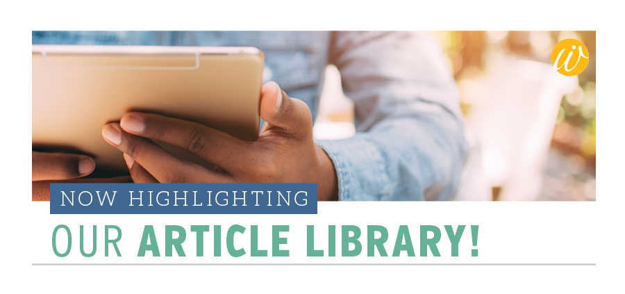 Now Highlighting… Our Article Library!