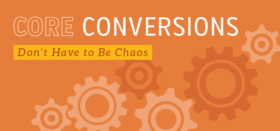 Core Conversions Don't Have to Be Chaos