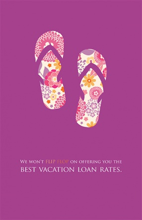 We Won't Flip Flop on Offering You the Best Vacation Loan Rates.