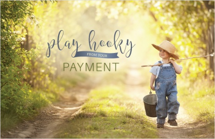 Play Hooky from Your Payment