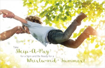 Take Skip-A-Pay for a Spin and Be Ready for a Whirlwind Summer!
