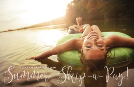 Float Past a Payment with Summer Skip-A-Pay