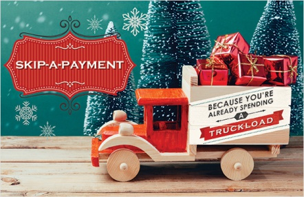 Skip-A-Payment - Because You're Already Spending a Truckload