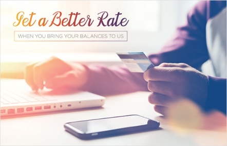 Get a better rate when you bring your balances to us