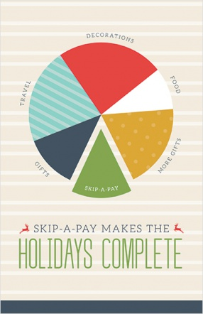 Skip-A-Pay Makes the Holidays Complete