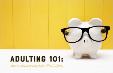 Adulting 101: How to Ace Banking in the Real World