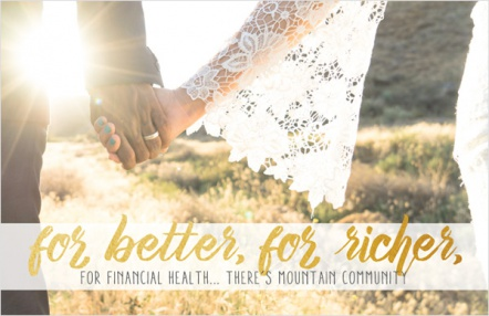 For Better, For Richer, For Financial Health...There's Mountain Community