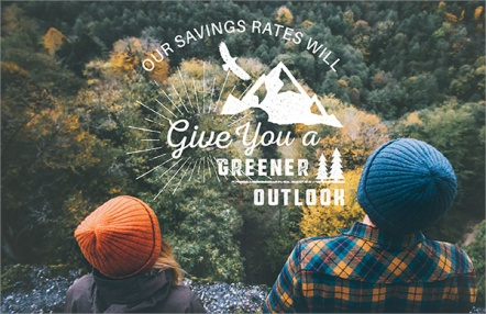 Our Savings Rates Will Give You a Greener Outlook