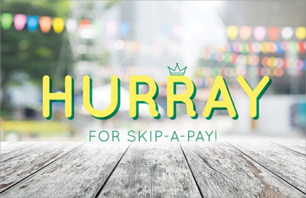 Hurray for Skip-a-Pay!