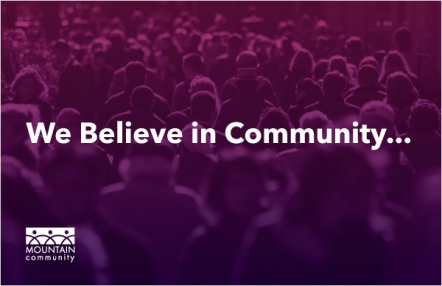 We Believe in Community...