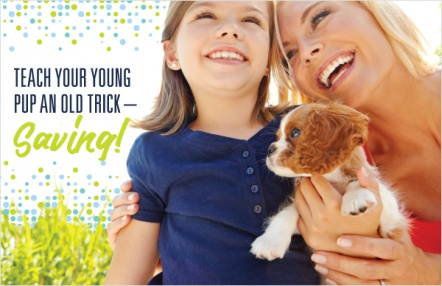 Teach Your Young Pup an Old Trick – Saving!