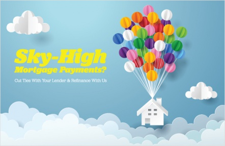 Sky-High Mortgage Payments? Cut Ties With Your lender & Refinance With Us.