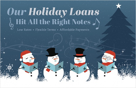 Our Holiday Loans Hit All the Right Notes