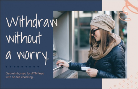 Withdraw without a worry.
