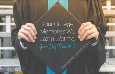 Your College Memories Will Last a Lifetime, Your Debt Shouldn't.