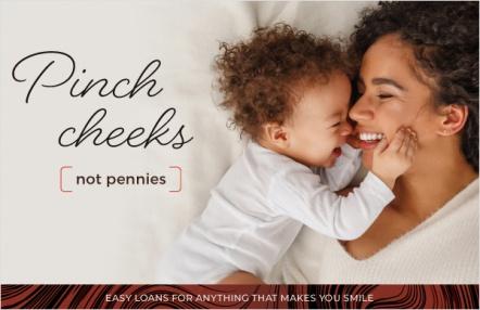 Pinch cheeks not pennies