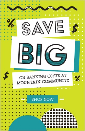 Save big on banking costs at mountain community