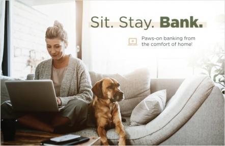 Sit. Stay. Bank.