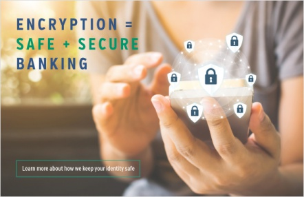 Encryption = safe + secure banking
