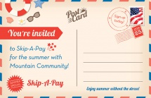 You're invited to Skip-A-Pay for the summer with Mountain Community!