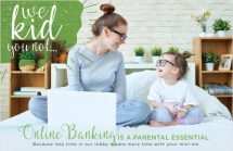 We Kid You Not...Online Banking is a Parental Essential