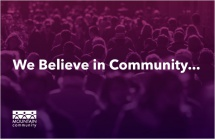 We Believe in Community...