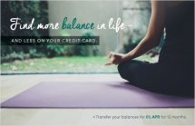 Find more balance in life – and less on your credit card.