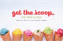 Get the scoop on skip-a-pay