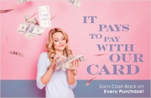 It Pays to Pay With Our Card