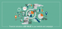 Financial calculators ADD VALUE to your website and campaigns