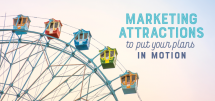 Marketing Attractions to Put Your Plans in Motion