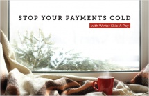 Stop your payments cold with winter skip-a-pay