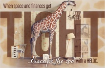 When space and finances get tight...escape the zoo with a HELOC.