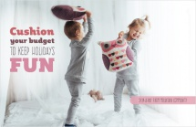 Cushion your budget to keep holidays fun