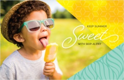 Keep summer sweet with skip-a-pay