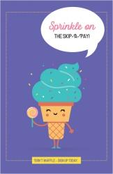 Sprinkle on the skip-a-pay!