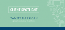 Client Spotlight - Tammy Harrigan of SeaComm Federal Credit Union