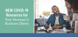 New COVID-19 Resources for Your Personal & Business Clients