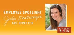 Employee Spotlight: Julie Destrampe