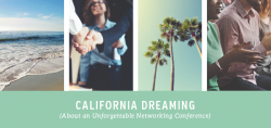 California Dreaming (About an Unforgettable Networking Conference)