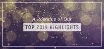 A Roundup of Our Top 2019 Highlights