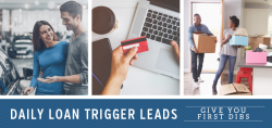 Daily Loan Trigger Leads Give You First Dibs