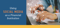 Using Social Media as a Financial Institution
