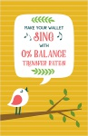 Make your wallet sing with 0% balance transfer rates!