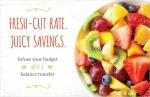 Fresh-cut rate. Juicy savings.